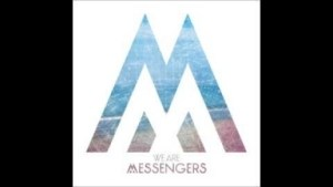 We Are Messengers - Give It All